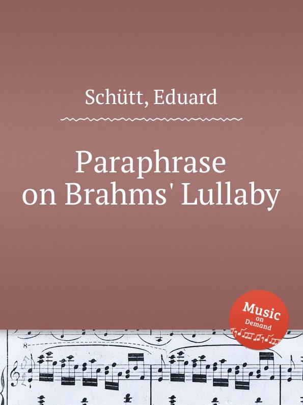 лучшая цена E. Schütt Paraphrase on Brahms. Lullaby