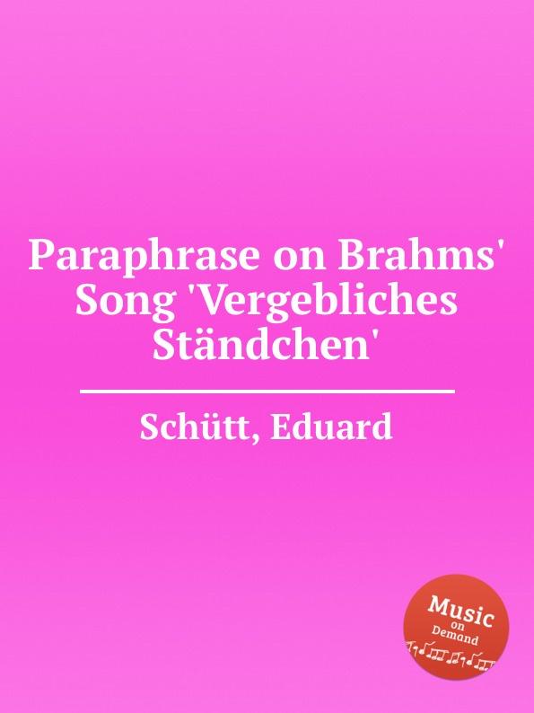 лучшая цена E. Schütt Paraphrase on Brahms. Song .Vergebliches Standchen.