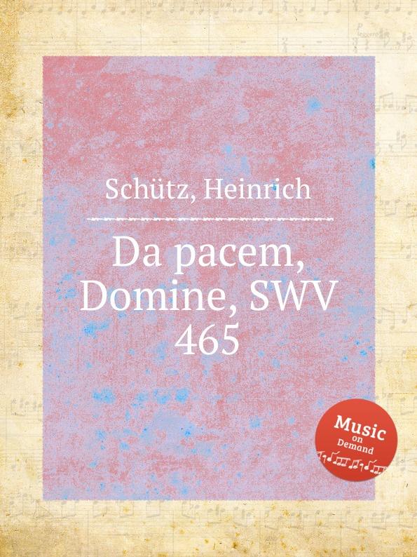 H. Schütz Da pacem, Domine, SWV 465 ch h gervais domine in virtute tua