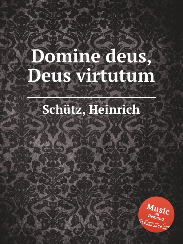 H. Schütz Domine deus, Deus virtutum ch h gervais domine in virtute tua