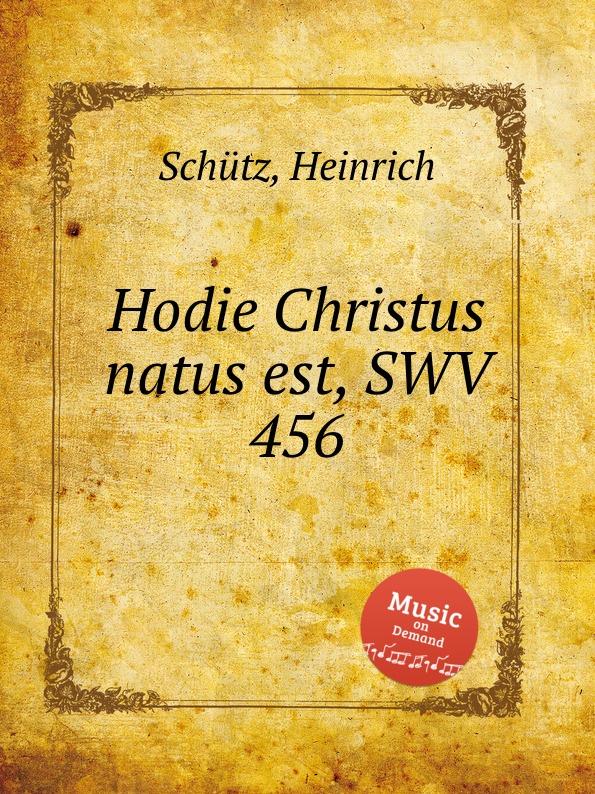 H. Schütz Hodie Christus natus est, SWV 456 p dyson carol hodie christus natus est