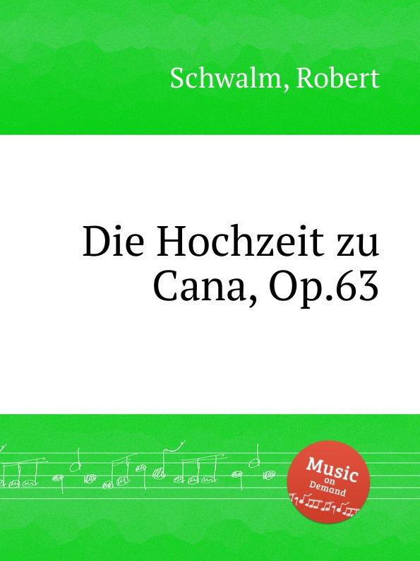 S. Robert Die Hochzeit zu Cana, Op.63 т рюкзак punta cana