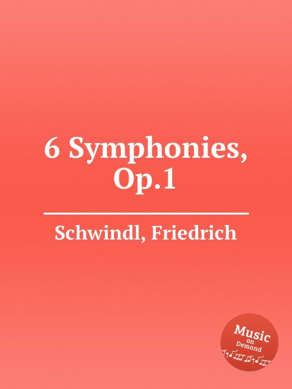 лучшая цена F. Schwindl 6 Symphonies, Op.1