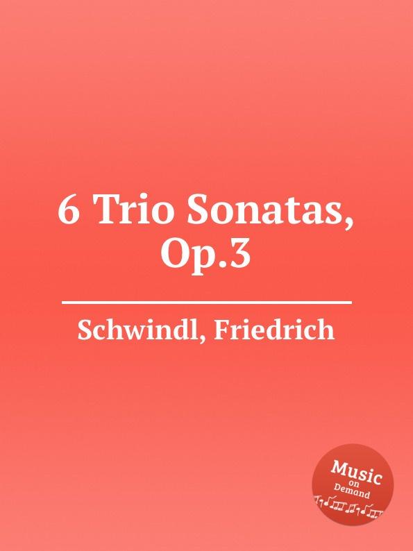 F. Schwindl 6 Trio Sonatas, Op.3 f devienne 3 oboe sonatas op 70