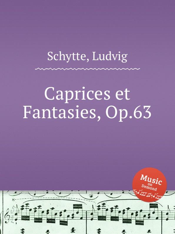 L. Schytte Caprices et Fantasies, Op.63 недорого