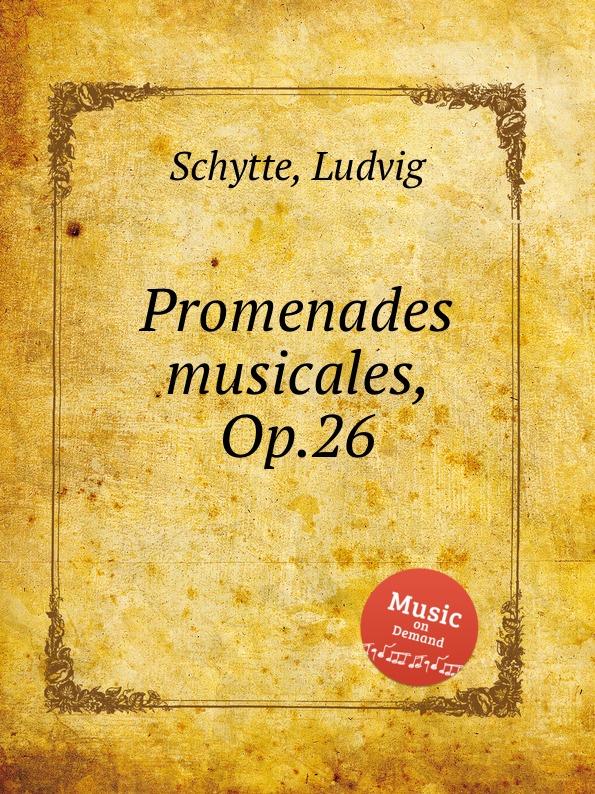 L. Schytte Promenades musicales, Op.26 недорого
