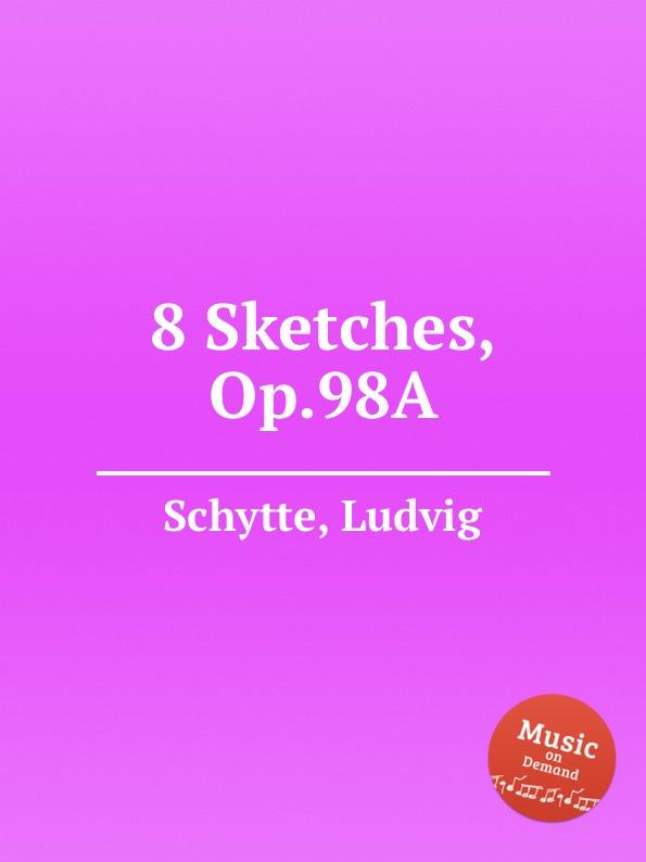 L. Schytte 8 Sketches, Op.98A недорого