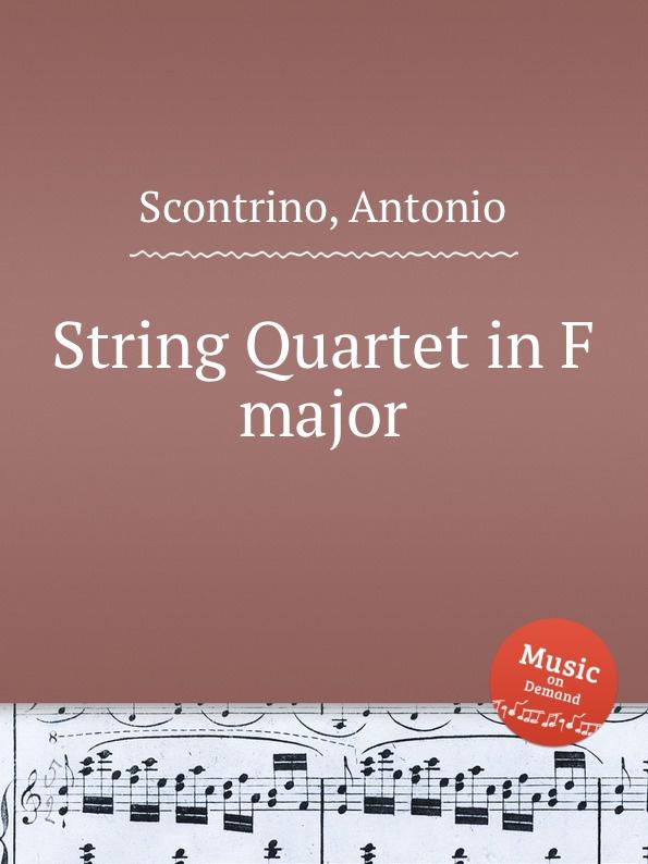 A. Scontrino String Quartet in F major a rieder string quartet in g major