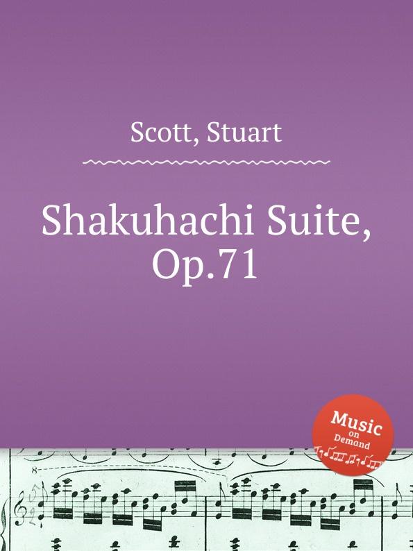 S. Scott Shakuhachi Suite, Op.71 s scott 3 easy flute duets op 73