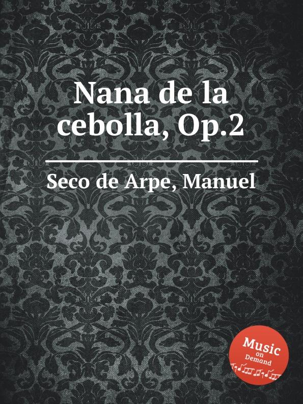 лучшая цена M.S. de Arpe Nana de la cebolla, Op.2