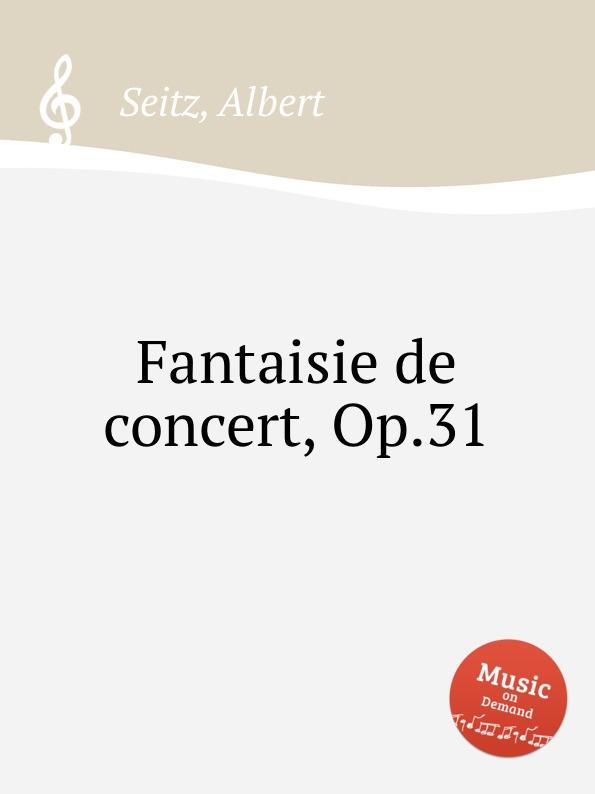 A. Seitz Fantaisie de concert, Op.31 a j artôt grande fantaisie de concert op 16