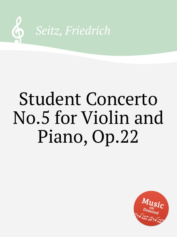 F. Seitz Student Concerto No.5 for Violin and Piano, Op.22 f delioux concerto for violin cello and orchestra rt vii 5