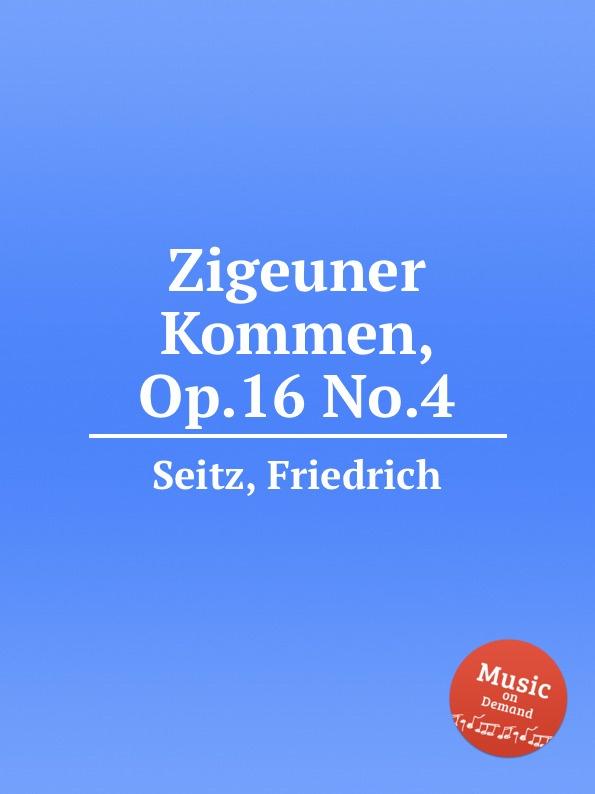 F. Seitz Zigeuner Kommen, Op.16 No.4 f seitz student concerto no 3 for violin and piano op 12