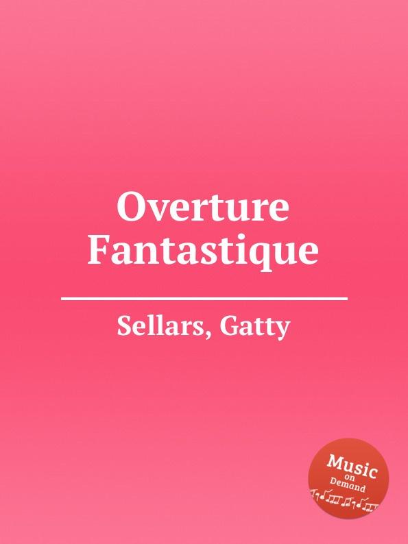G. Sellars Overture Fantastique j h rogers concert overture for organ