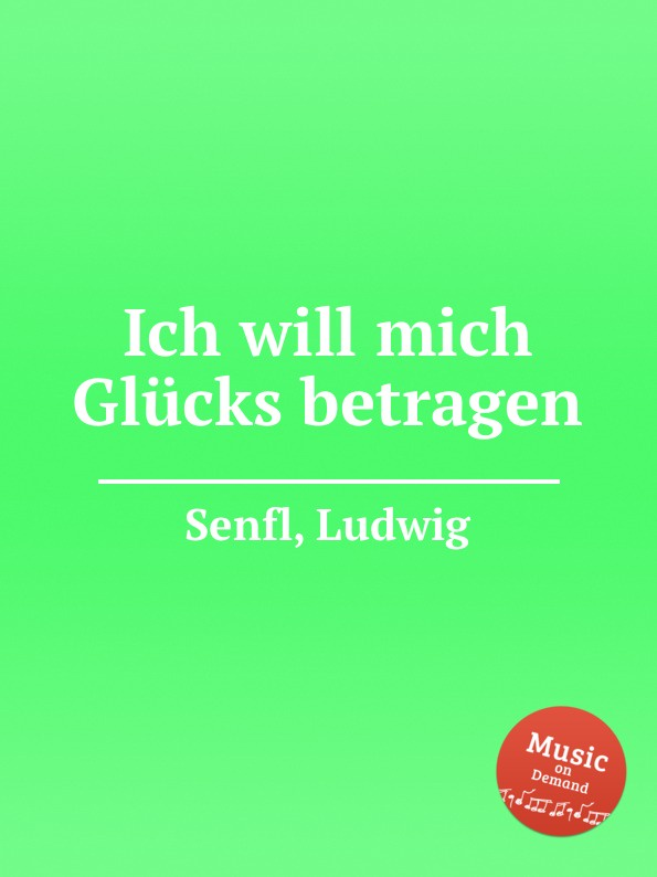 L. Senfl Ich will mich Glucks betragen mixed item for will casimiro