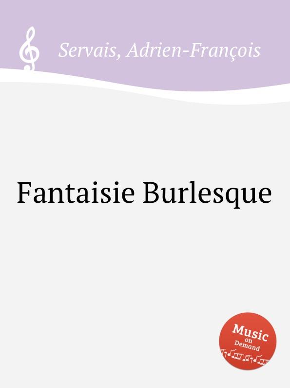 A.-F. Servais Fantaisie Burlesque a f servais le barbier de sеville grande fantaisie op 6