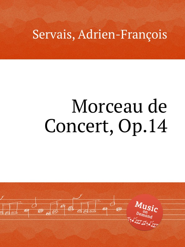 A.-F. Servais Morceau de Concert, Op.14 a f servais le barbier de sеville grande fantaisie op 6