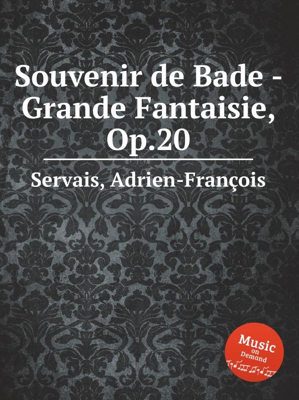 A.-F. Servais Souvenir de Bade a f servais le barbier de sеville grande fantaisie op 6