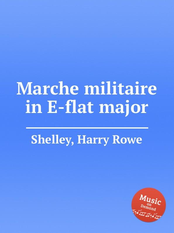 H.R. Shelley Marche militaire in E-flat major цена и фото