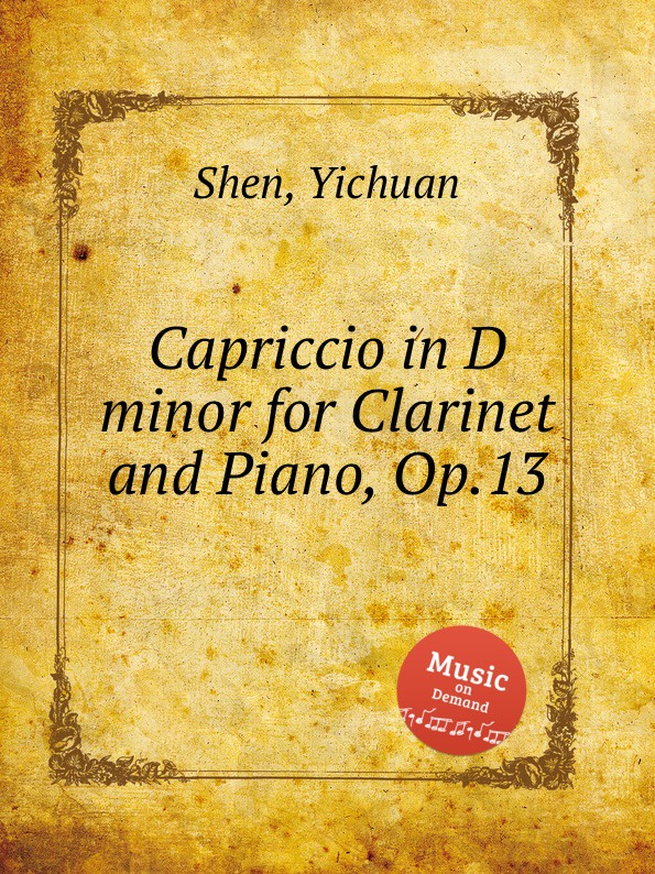 Y. Shen Capriccio in D minor for Clarinet and Piano, Op.13 b fairchild 3 pieces for clarinet and piano op 12