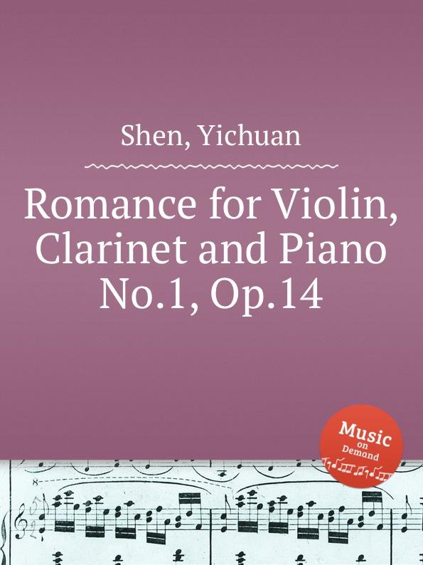 Y. Shen Romance for Violin, Clarinet and Piano No.1, Op.14 w rabl quartet for piano violin clarinet and cello op 1