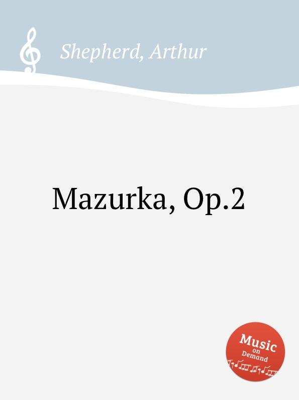 A. Shepherd Mazurka, Op.2 цена и фото