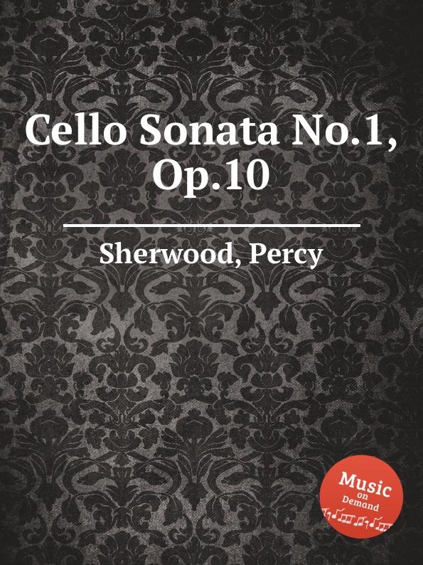 цена P. Sherwood Cello Sonata No.1, Op.10 онлайн в 2017 году