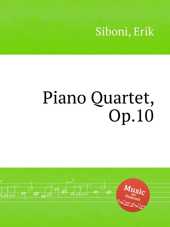 E. Siboni Piano Quartet, Op.10 r kahn piano quartet op 41