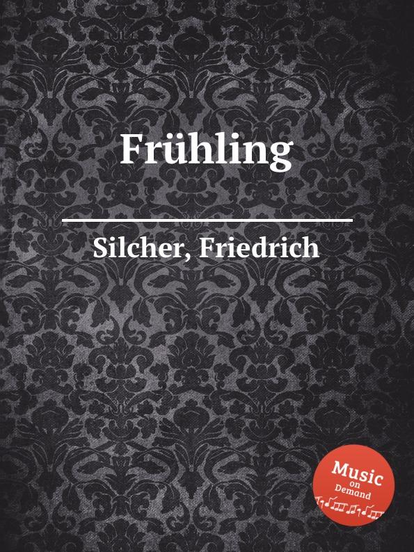 F. Silcher Fruhling
