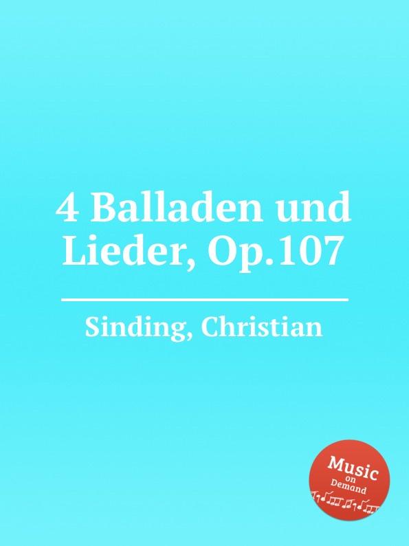 цена C. Sinding 4 Balladen und Lieder, Op.107 в интернет-магазинах