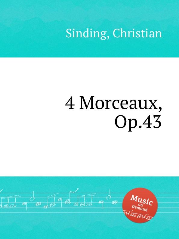 C. Sinding 4 Morceaux, Op.43 c sinding tonar op 37