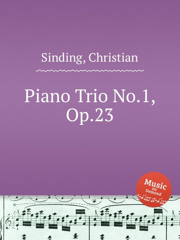 C. Sinding Piano Trio No.1, Op.23 цена