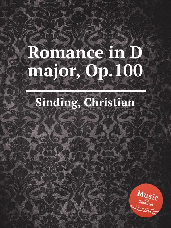 C. Sinding Romance in D major, Op.100