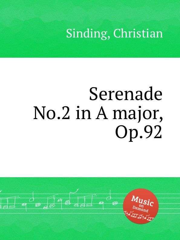 C. Sinding Serenade No.2 in A major, Op.92 цена и фото
