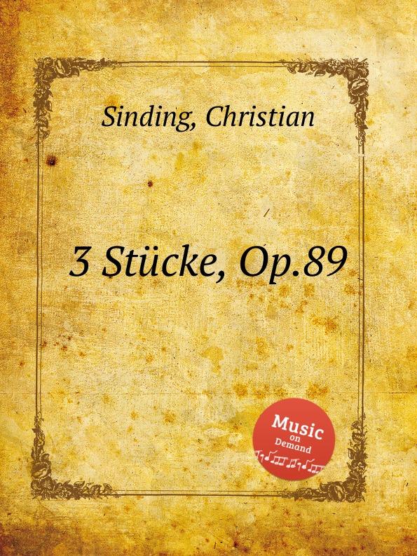 C. Sinding 3 Stucke, Op.89 c chaminade theme varie op 89