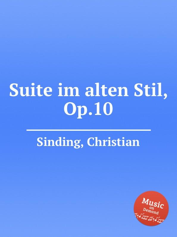 C. Sinding Suite im alten Stil, Op.10 недорого