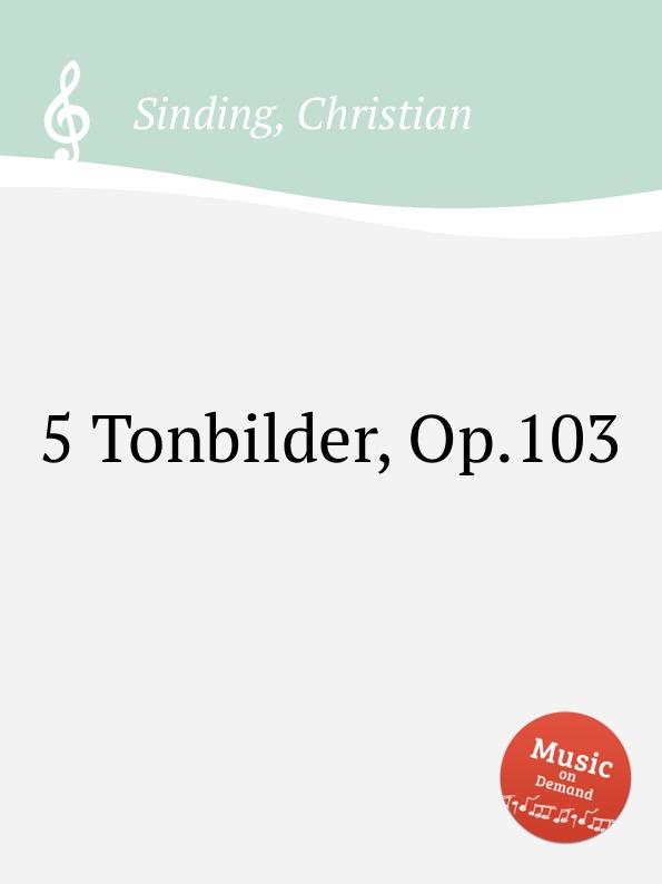 C. Sinding 5 Tonbilder, Op.103 c chaminade moment musical op 103