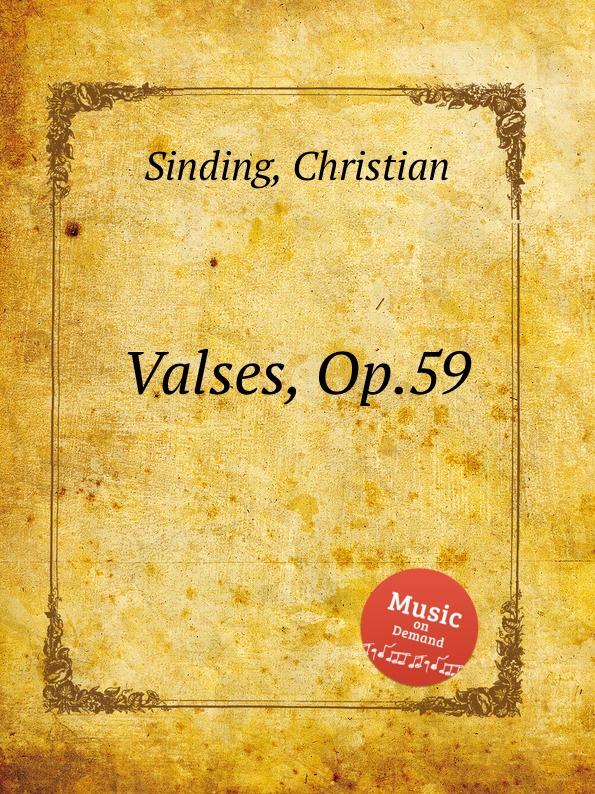 C. Sinding Valses, Op.59