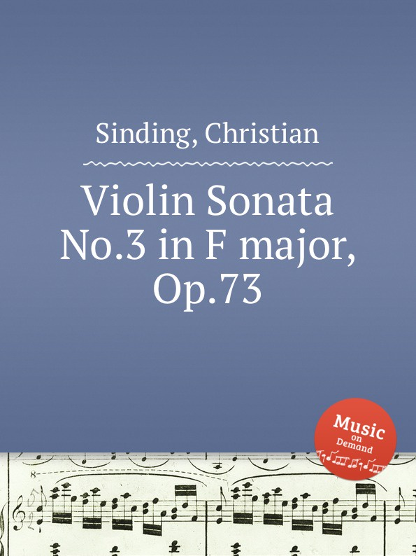 C. Sinding Violin Sonata No.3 in F major, Op.73 недорго, оригинальная цена