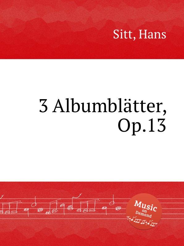 лучшая цена H. Sitt 3 Albumblatter, Op.13