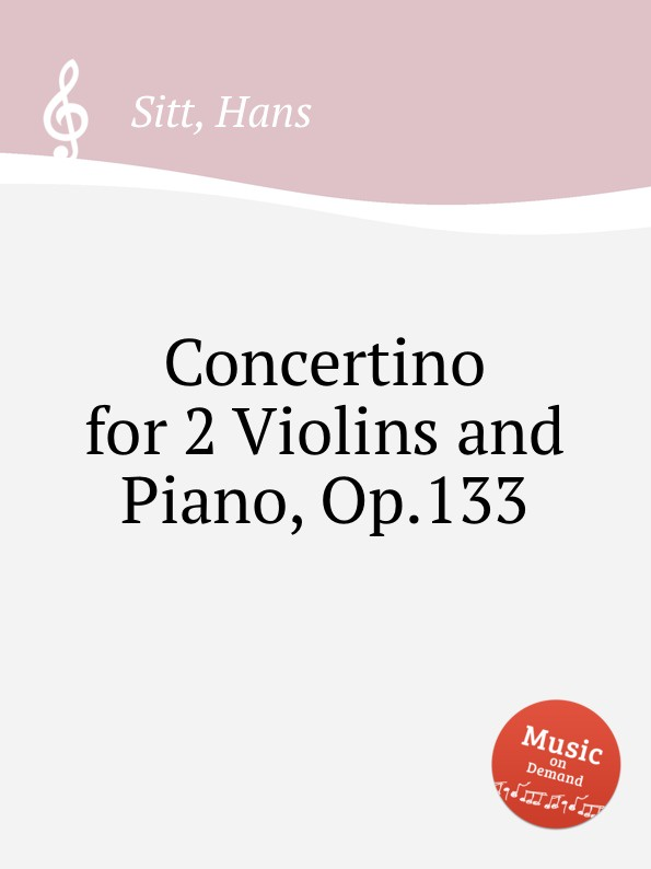 H. Sitt Concertino for 2 Violins and Piano, Op.133 a huber schuler concertino op 8