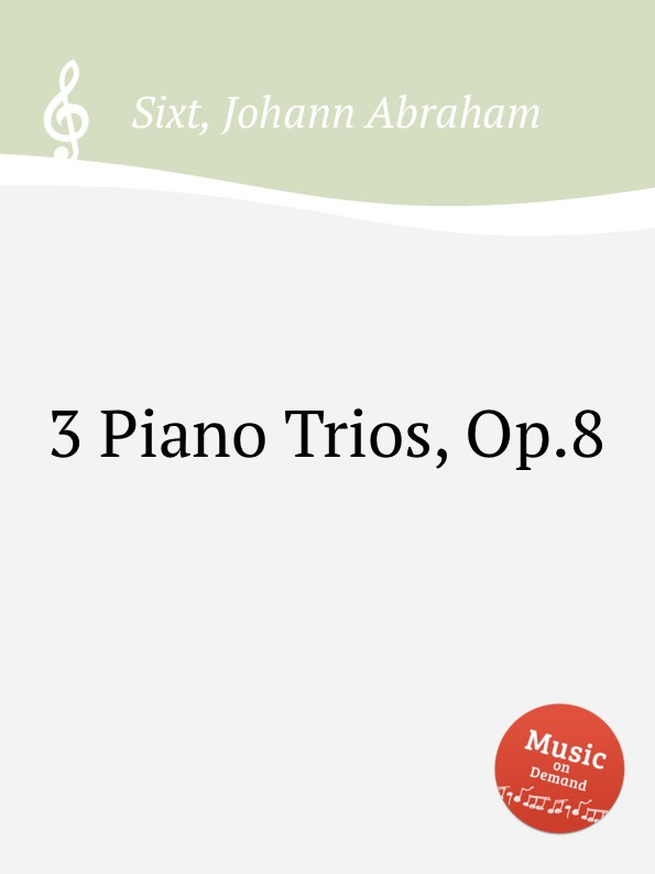 J.A. Sixt 3 Piano Trios, Op.8