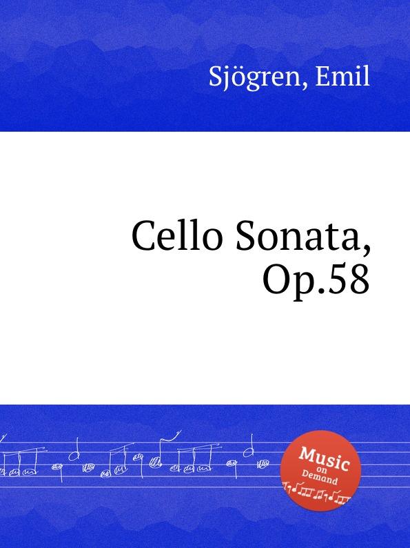 E. Sjоgren Cello Sonata, Op.58 e sjоgren violin sonata no 3 op 32