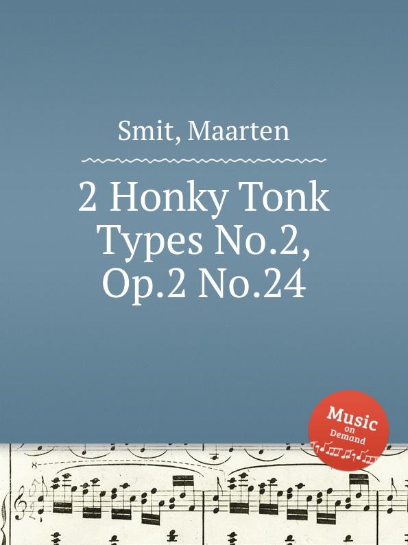 M. Smit 2 Honky Tonk Types No.2, Op.2 No.24 цены онлайн