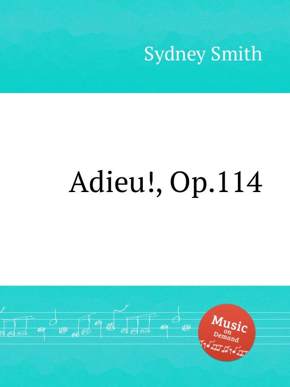 S. Smith Adieu., Op.114 r favarger l adieu op 18