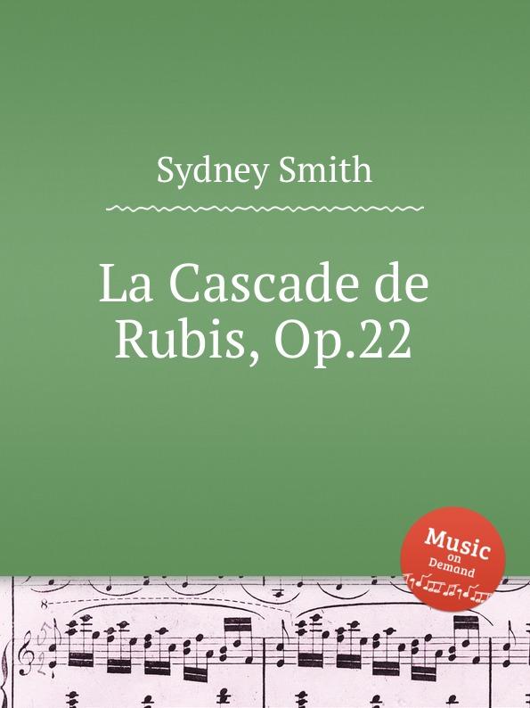 S. Smith La Cascade de Rubis, Op.22 цена и фото