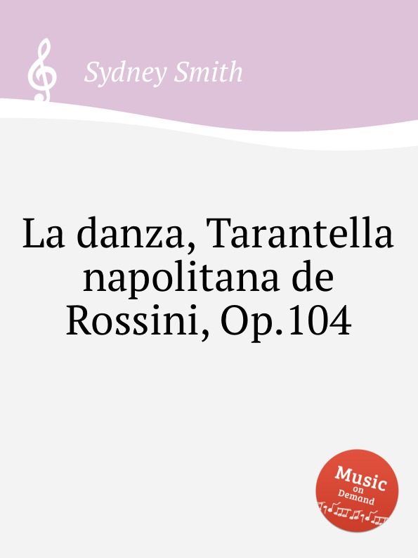 S. Smith La danza, Tarantella napolitana de Rossini, Op.104 цена и фото