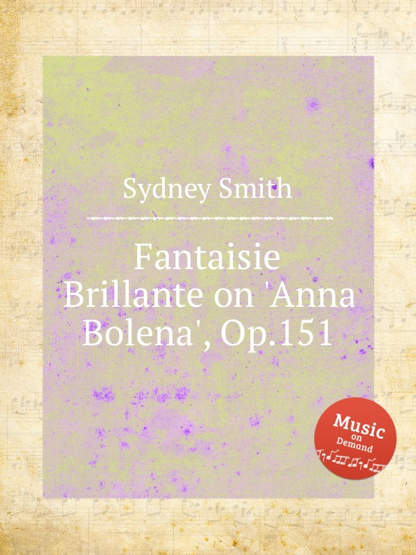 S. Smith Fantaisie Brillante on .Anna Bolena., Op.151 недорого