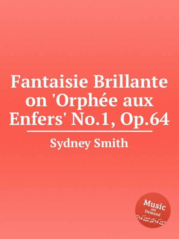 S. Smith Fantaisie Brillante on .Orphеe aux Enfers. No.1, Op.64 недорого