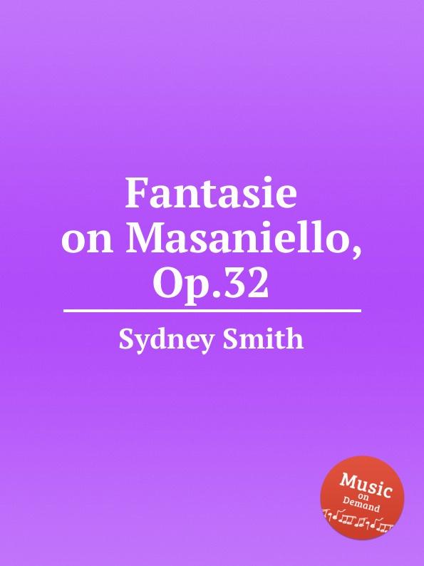 S. Smith Fantasie on Masaniello, Op.32
